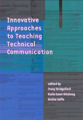 Innovative Approaches to Teaching Technical Communication   2004 edition cover