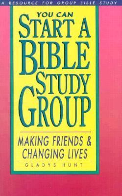 You Can Start a Bible Study Making Friends, Changing Lives Revised 9780877889748 Front Cover