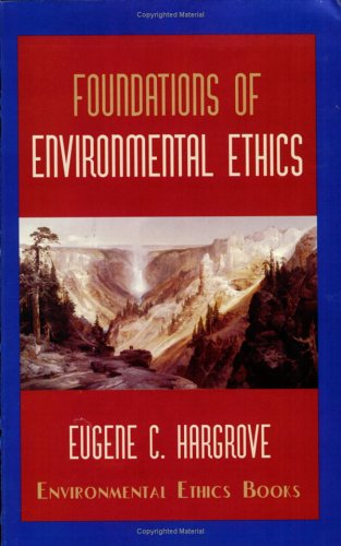 Foundations of Environmental Ethics Reprint  edition cover