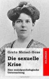 Die Sexuelle Krise Eine Sozialpsychologische Untersuchung N/A 9781489542748 Front Cover