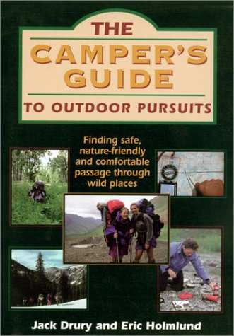 Camper's Guide to Outdoor Pursuits : Finding Safe, Nature-Friendly and Comfortable Passage Through Wild Places 1st edition cover