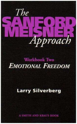 Sanford Meisner Approach Volume II Emotional Freedom  1997 (Workbook) edition cover