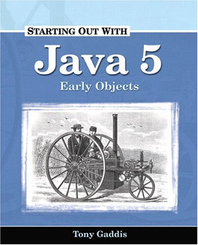 Starting Out with Java 5 Early Objects  2005 9781576761748 Front Cover