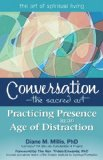 Conversation--The Sacred Art Practicing Presence in an Age of Distraction  2013 edition cover