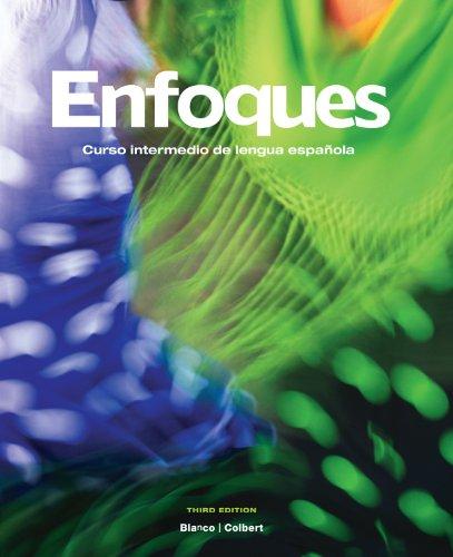 Enfoques Curso Intermedio de Lengua Espanola 3rd 2012 (Student Manual, Study Guide, etc.) edition cover