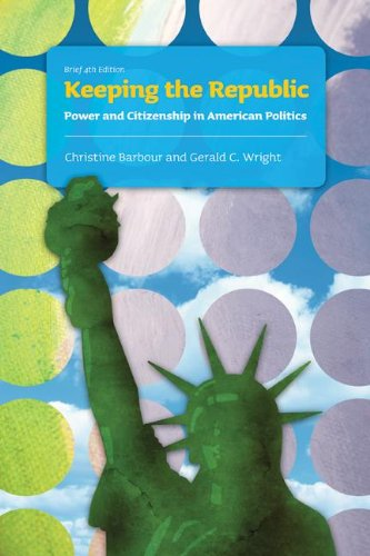 Keeping the Republic Power and Citizenship in American Politics 4th 2009 (Revised) edition cover
