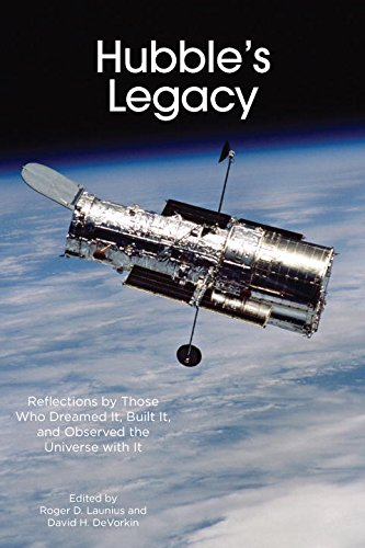 Hubble's Legacy Reflections by Those Who Dreamed It, Built It, and Observed the Universe with It  2015 9781935623748 Front Cover