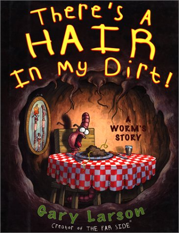 There's a Hair in My Dirt! A Worm's Story  2010 edition cover