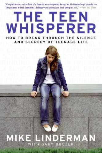 Teen Whisperer How to Break Through the Silence and Secrecy of Teenage Life  2008 9780061373749 Front Cover