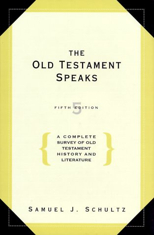 Old Testament Speaks A Complete Survey of Old Testament History and Literature 5th 2000 edition cover