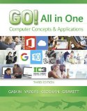GO! All in One Computer Concepts and Applications 3rd 2017 9780134505749 Front Cover