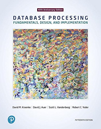 Database Processing: Fundamentals, Design, and Implementation  2018 9780134802749 Front Cover