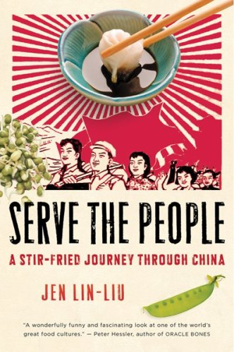 Serve the People A Stir-Fried Journey Through China  2009 edition cover