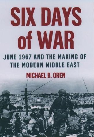 Six Days of War June 1967 and the Making of the Modern Middle East  2002 edition cover