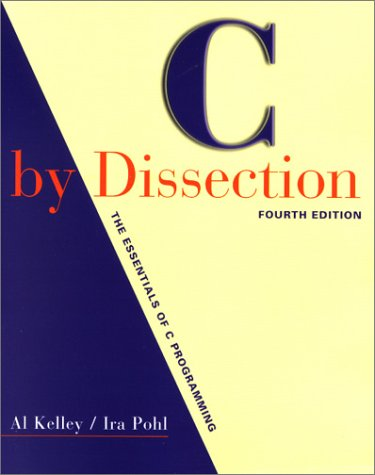 C by Dissection The Essentials of C Programming 4th 2001 (Revised) edition cover