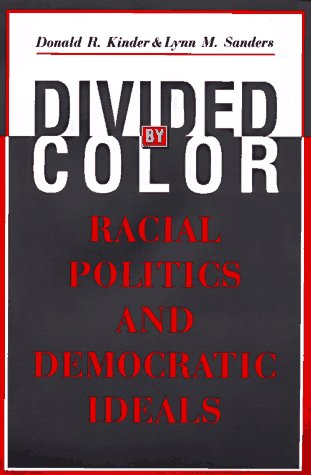 Divided by Color Racial Politics and Democratic Ideals N/A edition cover