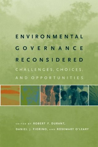 Environmental Governance Reconsidered Challenges, Choices, and Opportunities  2004 edition cover