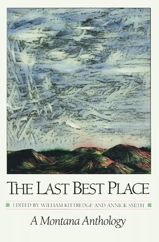 Last Best Place A Montana Anthology N/A edition cover