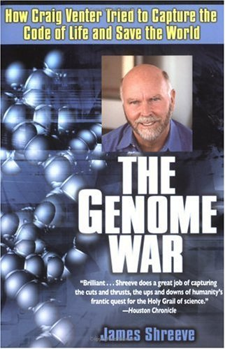 Genome War How Craig Venter Tried to Capture the Code of Life and Save the World N/A edition cover
