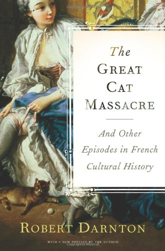 Great Cat Massacre And Other Episodes in French Cultural History  2009 edition cover