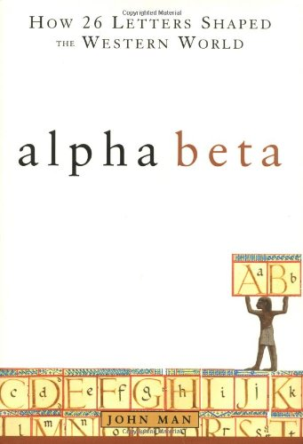 Alpha Beta How 26 Letters Shaped the Western World  2000 9780471415749 Front Cover