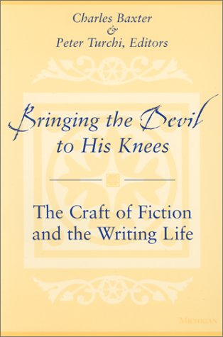 Bringing the Devil to His Knees The Craft of Fiction and the Writing Life  2001 edition cover