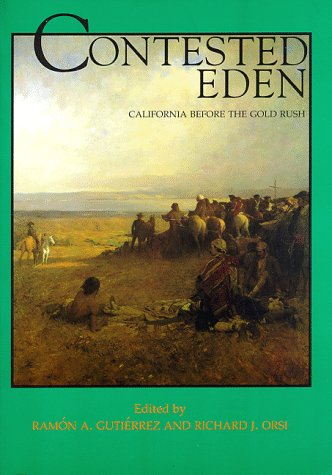 Contested Eden California Before the Gold Rush  1998 edition cover