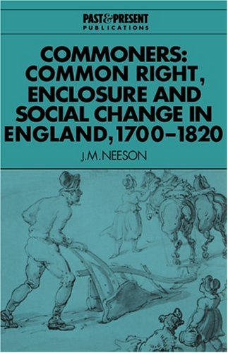Commoners Common Right, Enclosure and Social Change in England, 1700-1820  1996 9780521567749 Front Cover