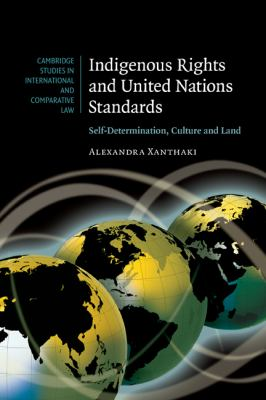 Indigenous Rights and United Nations Standards Self-Determination, Culture and Land  2007 9780521835749 Front Cover