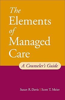 Elements of Managed Care A Guide for Helping Professionals  2001 9780534549749 Front Cover