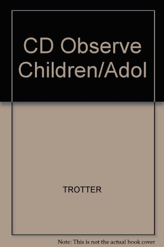 Observing Children and Adolescents   2004 (Workbook) 9780534622749 Front Cover
