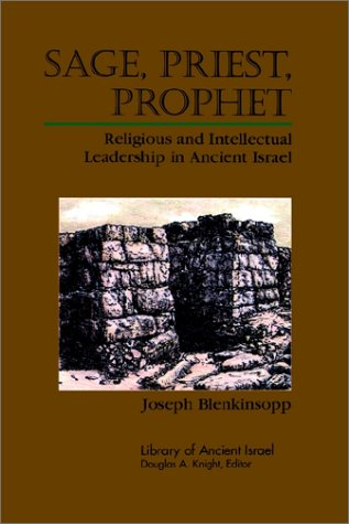 Sage, Priest, Prophet Religious and Intellectual Leadership in Ancient Israel N/A 9780664226749 Front Cover