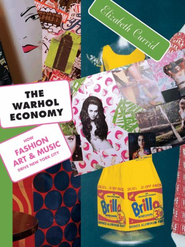 Warhol Economy How Fashion, Art, and Music Drive New York City  2009 (Revised) edition cover