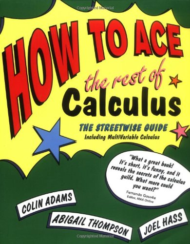 How to Ace the Rest of Calculus The Streetwise Guide - Including Multi-Variable Calculus  2001 edition cover