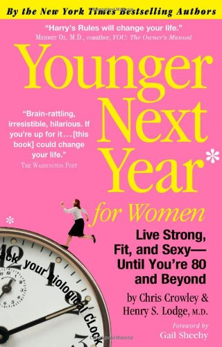 Younger Next Year for Women Live Strong, Fit, and Sexy - Until You're 80 and Beyond N/A edition cover