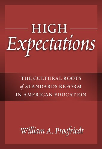 High Expectations The Cultural Roots of Standards Reform in American Education  2008 edition cover