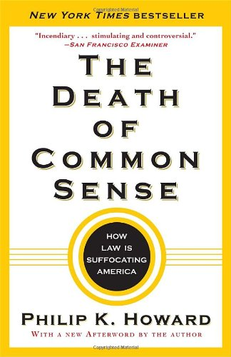 Death of Common Sense How Law Is Suffocating America  2011 9780812982749 Front Cover