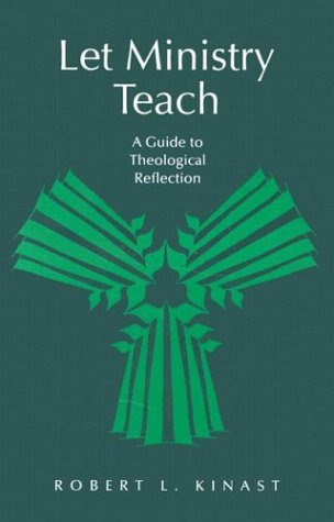Let Ministry Teach A Guide to Theological Reflection N/A edition cover