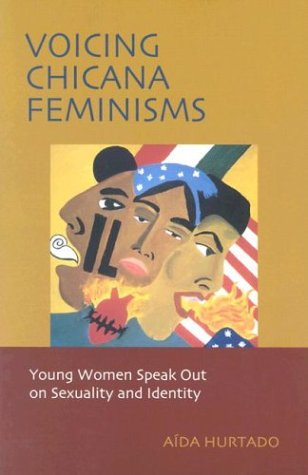 Voicing Chicana Feminisms Young Women Speak Out on Sexuality and Identity  2003 9780814735749 Front Cover