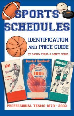 Sports Schedule Identification & Price Guide 1870-2003  2004 9780875886749 Front Cover