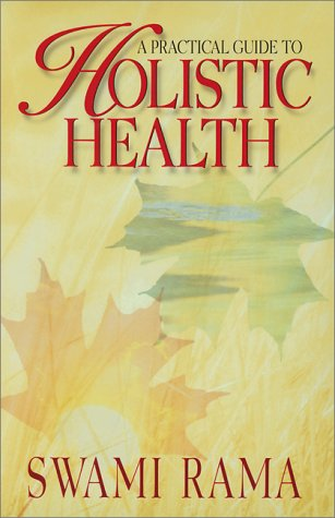 Practical Guide to Holistic Health   1999 (Revised) edition cover