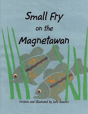 Small Fry on the Magnetawan:   2009 edition cover