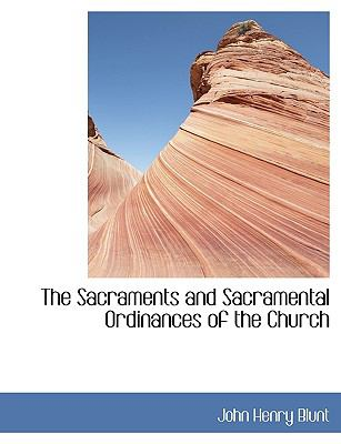 Sacraments and Sacramental Ordinances of the Church N/A 9781113587749 Front Cover