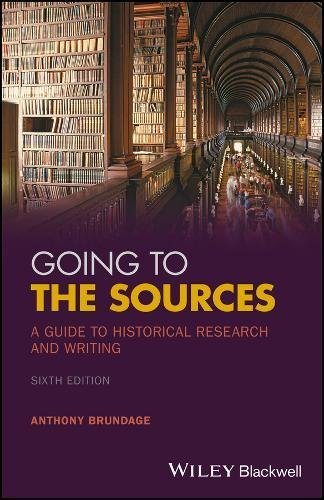 Going to the Sources: A Guide to Historical Research and Writing  2017 9781119262749 Front Cover