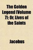 Golden Legend; or, Lives of the Saints  N/A edition cover