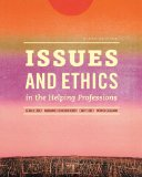 Issues and Ethics in the Helping Professions (with CourseMate Printed Access Card)  9th 2015 9781285464749 Front Cover