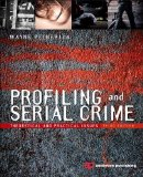Profiling and Serial Crime Theoretical and Practical Issues 3rd 2013 edition cover