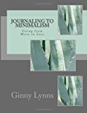 Journaling to Minimalism Going from More to Less N/A 9781492134749 Front Cover
