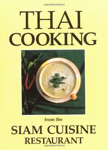 Thai Cooking From the Siam Cuisine Restaurant  1989 9781556430749 Front Cover