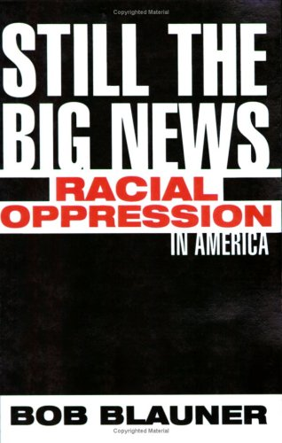 Still the Big News Racial Oppression in America  2001 edition cover